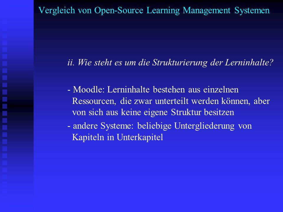 Vergleich von Open-Source Learning Management Systemen ii. Wie steht es um die Strukturierung der Lerninhalte? - Moodle: Lerninhalte bestehen aus einz