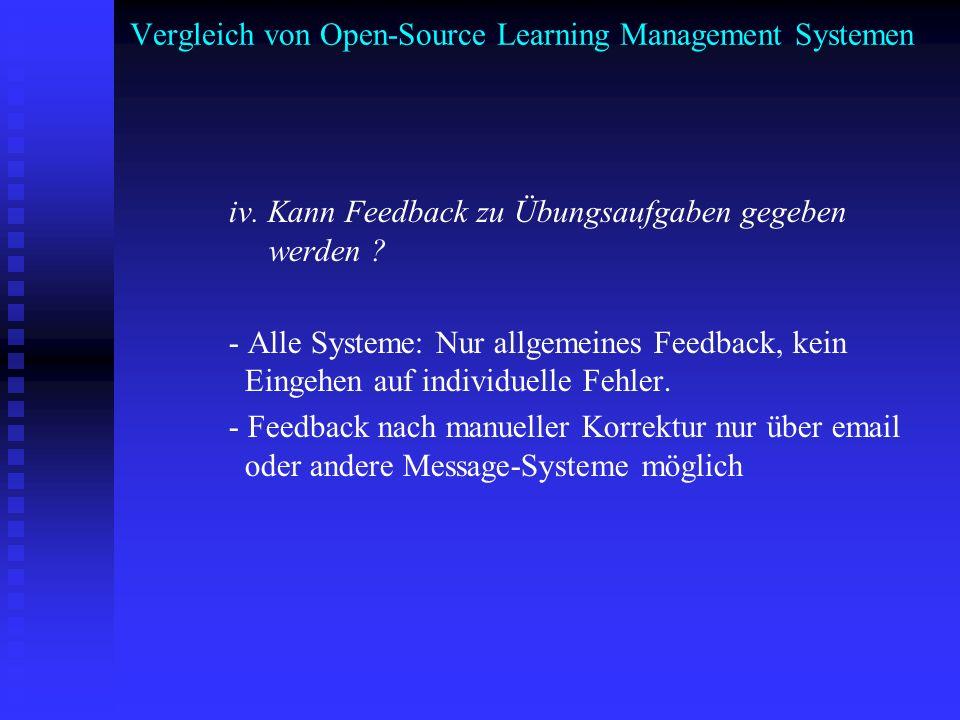 Vergleich von Open-Source Learning Management Systemen iv. Kann Feedback zu Übungsaufgaben gegeben werden ? - Alle Systeme: Nur allgemeines Feedback,