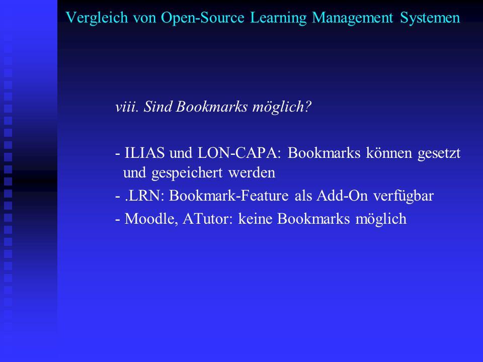 Vergleich von Open-Source Learning Management Systemen viii. Sind Bookmarks möglich? - ILIAS und LON-CAPA: Bookmarks können gesetzt und gespeichert we