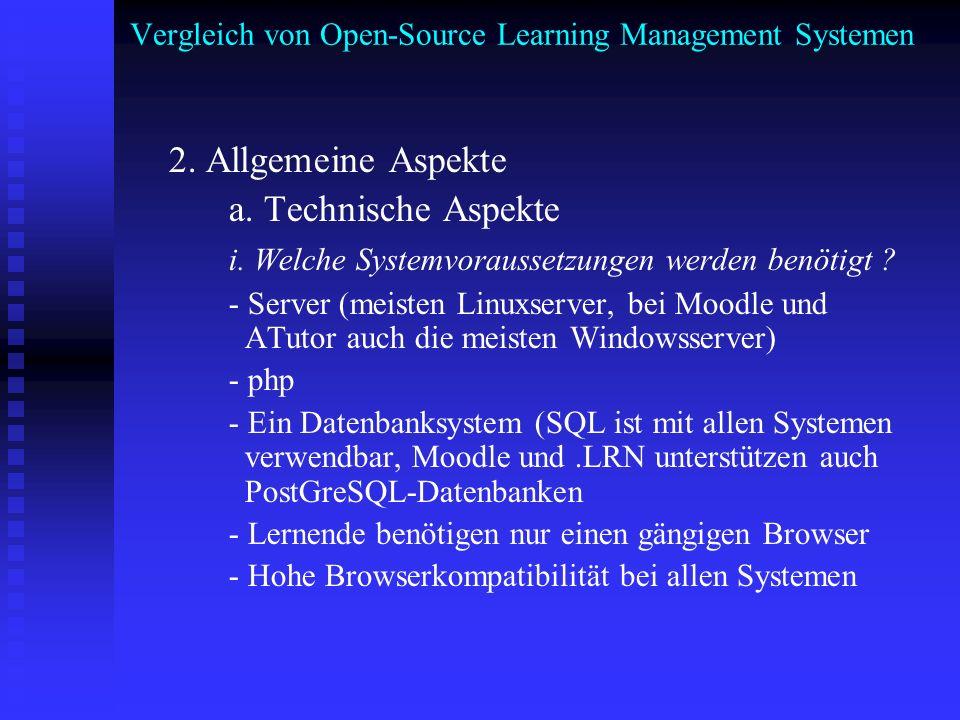 Vergleich von Open-Source Learning Management Systemen 2. Allgemeine Aspekte a. Technische Aspekte i. Welche Systemvoraussetzungen werden benötigt ? -