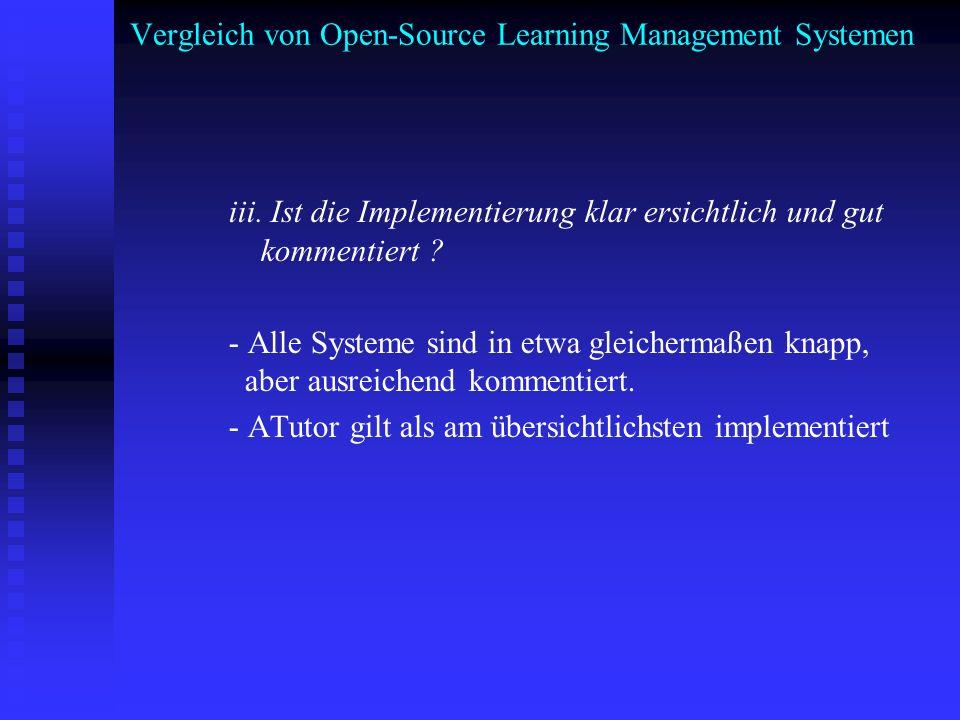 Vergleich von Open-Source Learning Management Systemen iii. Ist die Implementierung klar ersichtlich und gut kommentiert ? - Alle Systeme sind in etwa