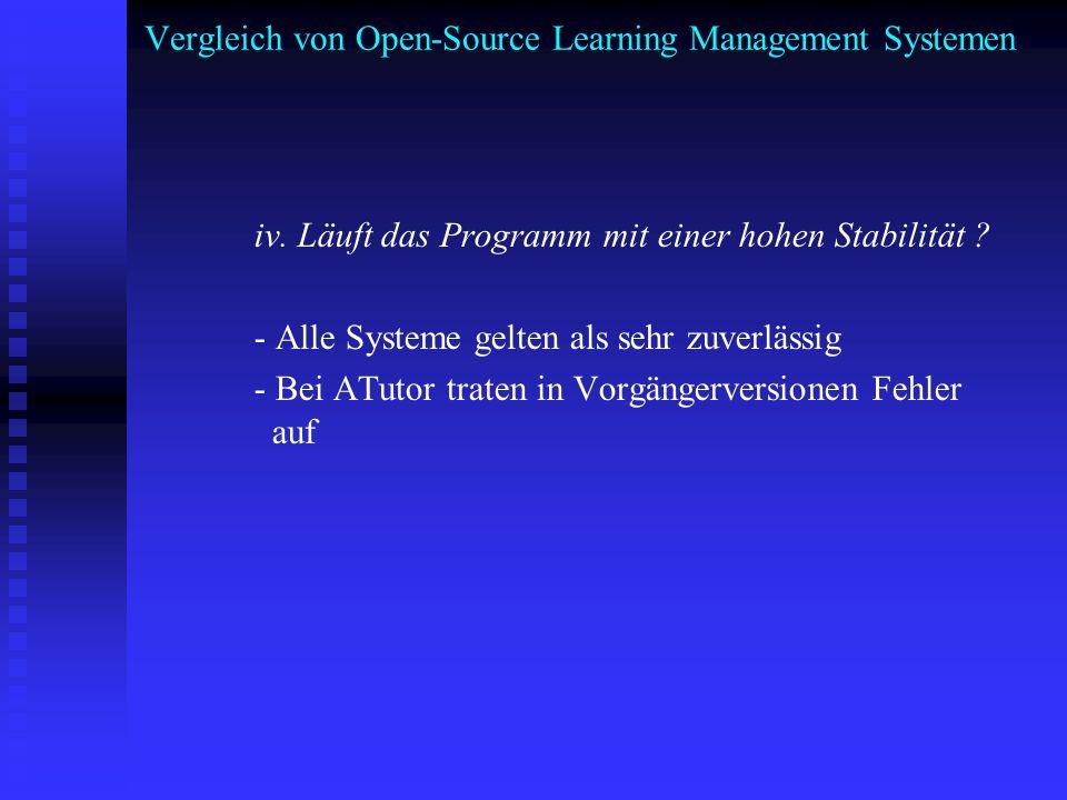 Vergleich von Open-Source Learning Management Systemen iv. Läuft das Programm mit einer hohen Stabilität ? - Alle Systeme gelten als sehr zuverlässig