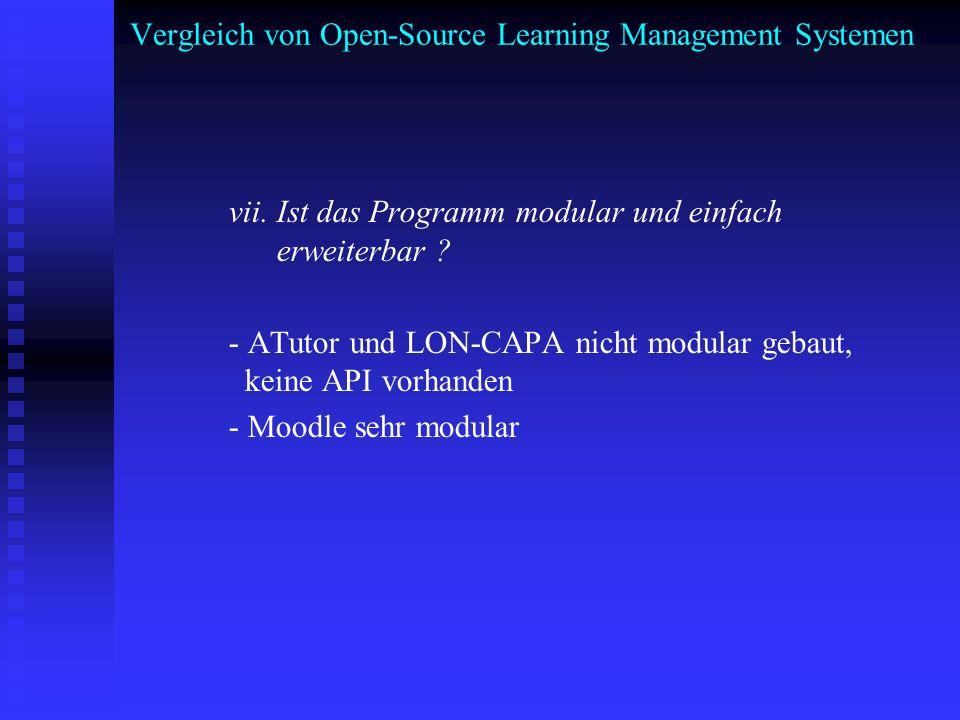 Vergleich von Open-Source Learning Management Systemen vii. Ist das Programm modular und einfach erweiterbar ? - ATutor und LON-CAPA nicht modular geb