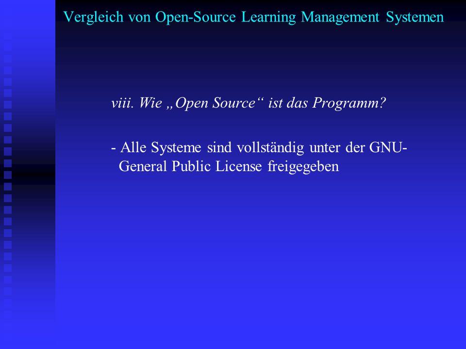 Vergleich von Open-Source Learning Management Systemen viii. Wie Open Source ist das Programm? - Alle Systeme sind vollständig unter der GNU- General