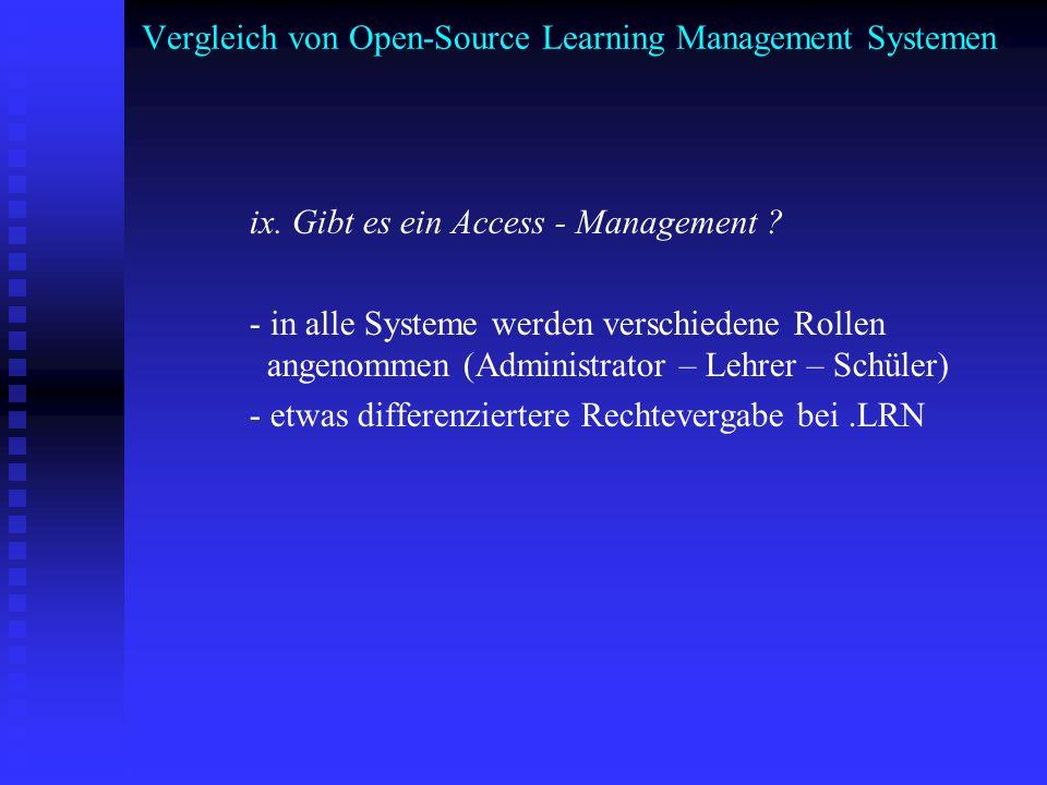 Vergleich von Open-Source Learning Management Systemen ix. Gibt es ein Access - Management ? - in alle Systeme werden verschiedene Rollen angenommen (