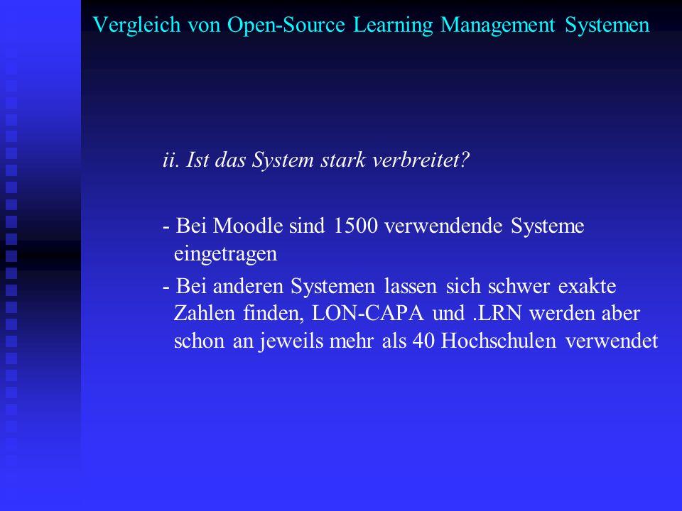 Vergleich von Open-Source Learning Management Systemen ii. Ist das System stark verbreitet? - Bei Moodle sind 1500 verwendende Systeme eingetragen - B