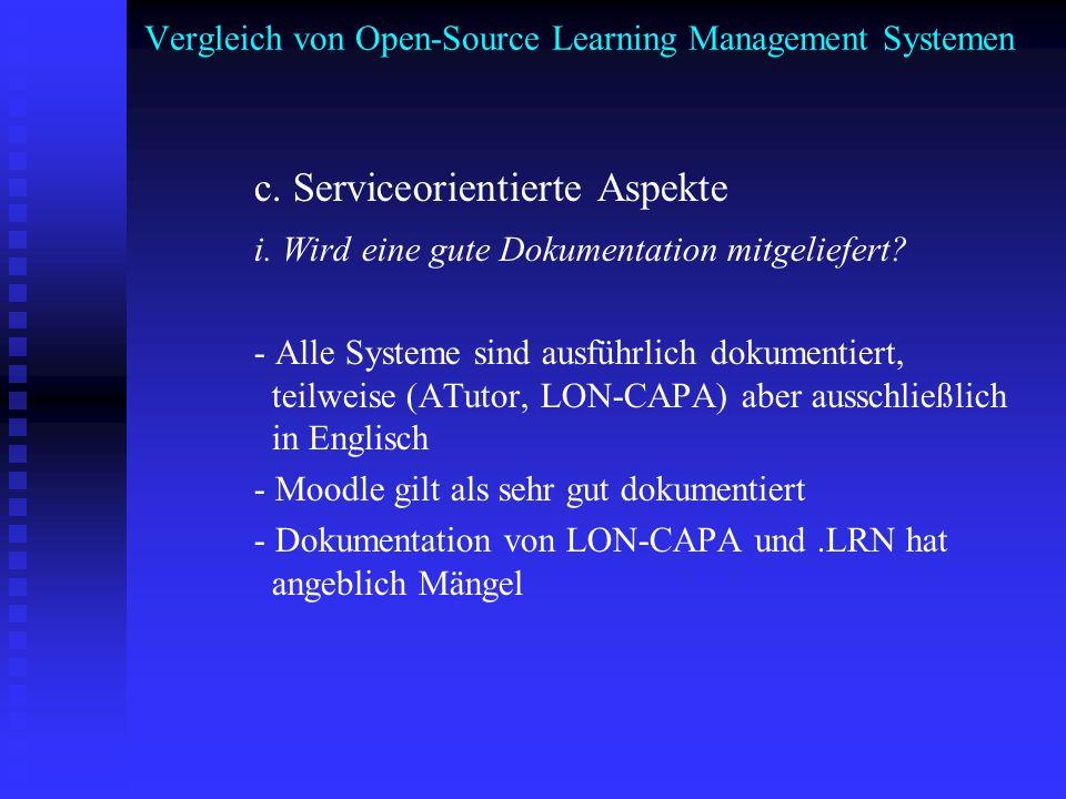 Vergleich von Open-Source Learning Management Systemen c. Serviceorientierte Aspekte i. Wird eine gute Dokumentation mitgeliefert? - Alle Systeme sind