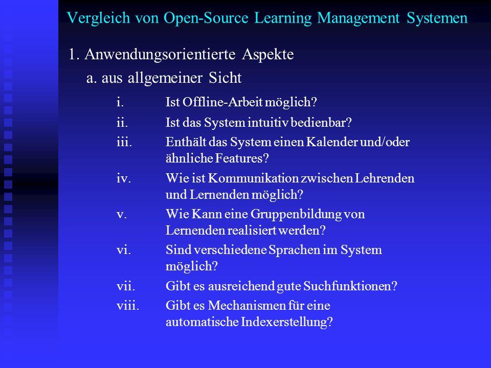 Vergleich von Open-Source Learning Management Systemen 1. Anwendungsorientierte Aspekte a. aus allgemeiner Sicht i. Ist Offline-Arbeit möglich? ii. Is