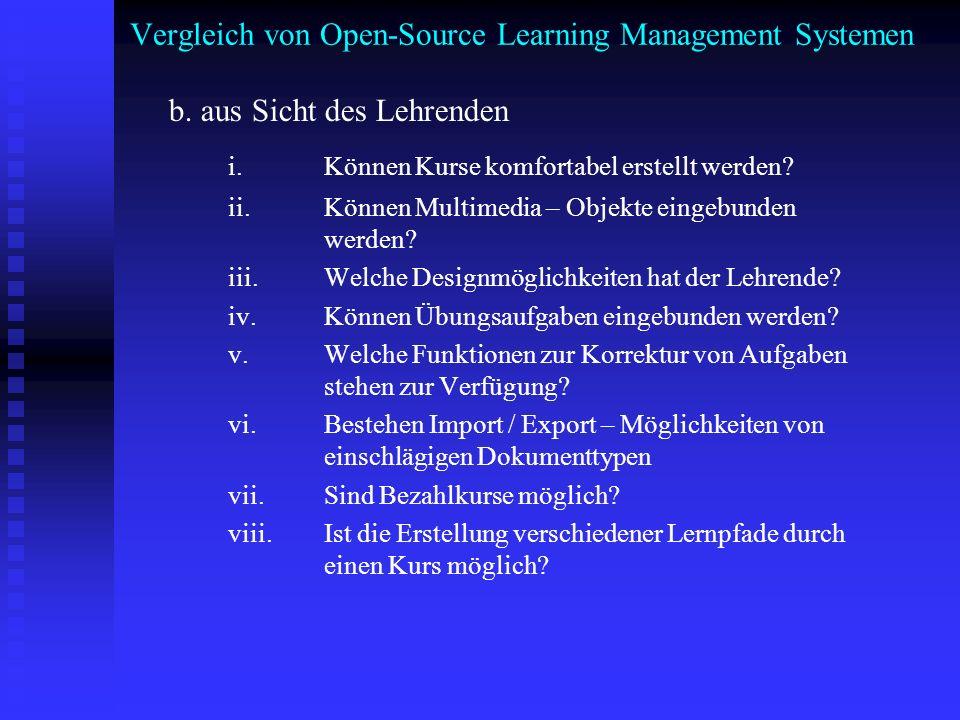 Vergleich von Open-Source Learning Management Systemen b. aus Sicht des Lehrenden i. Können Kurse komfortabel erstellt werden? ii. Können Multimedia –