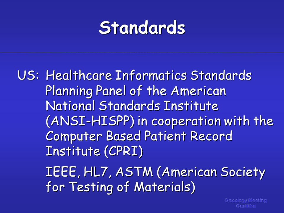 US:Healthcare Informatics Standards Planning Panel of the American National Standards Institute (ANSI-HISPP) in cooperation with the Computer Based Pa