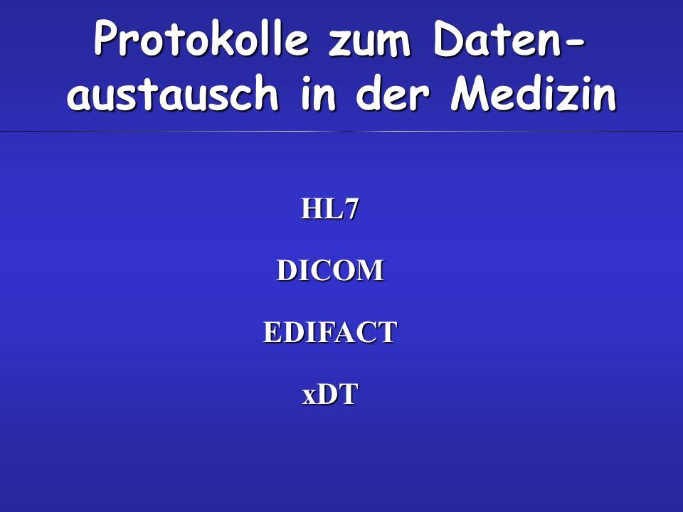 Protokolle zum Daten- austausch in der Medizin HL7DICOMEDIFACTxDT
