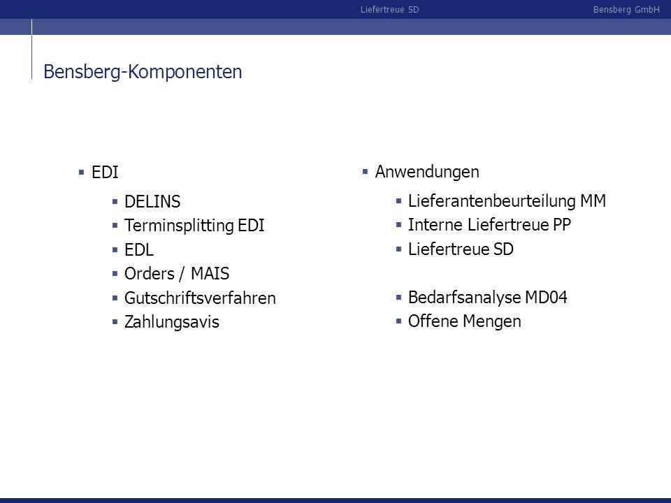 Bensberg GmbHLiefertreue SD Logistische Kette Lieferantenbeurteilung MMInterne Liefertreue PPLiefertreue SD MM=Material Management PP=Production & Planning SD=Sales & Delivery