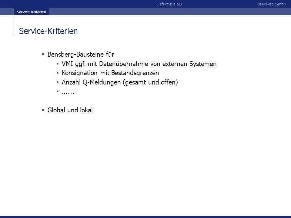 Bensberg GmbHLiefertreue SD Service-Kriterien Bensberg-Bausteine für VMI ggf. mit Datenübernahme von externen Systemen Konsignation mit Bestandsgrenze