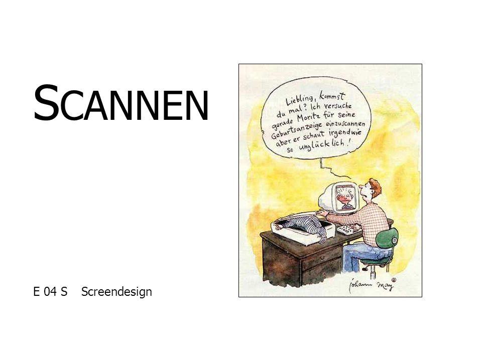 © Anja Sander, Jenny Wünning19. November 2004 S CANNEN E 04 SScreendesign