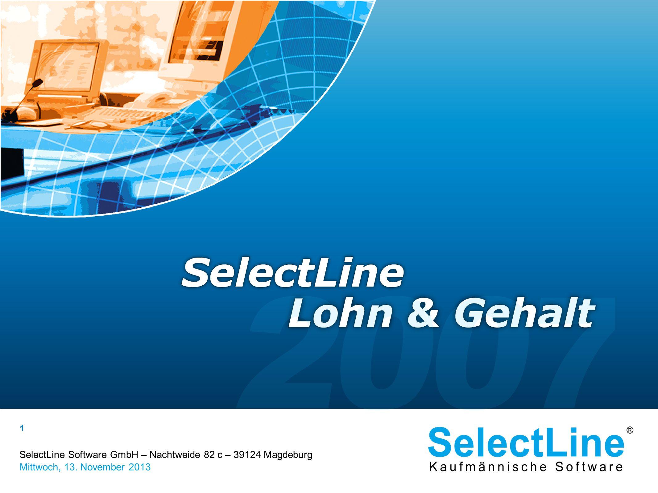 SelectLine Software GmbH – Nachtweide 82 c – 39124 Magdeburg Mittwoch, 13. November 2013 1