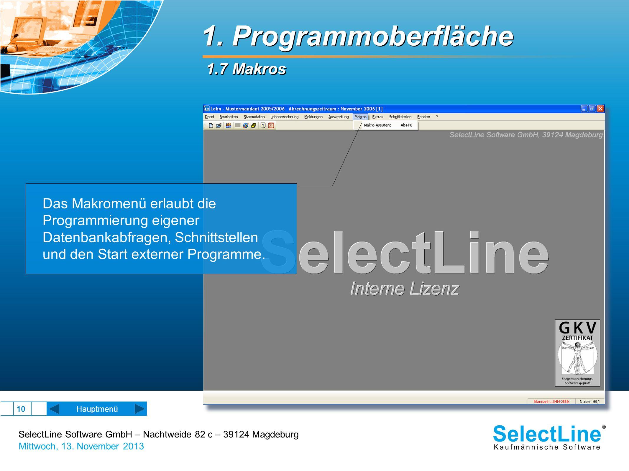SelectLine Software GmbH – Nachtweide 82 c – 39124 Magdeburg Mittwoch, 13. November 2013 10 1. Programmoberfläche 1.7 Makros Hauptmenü Das Makromenü e