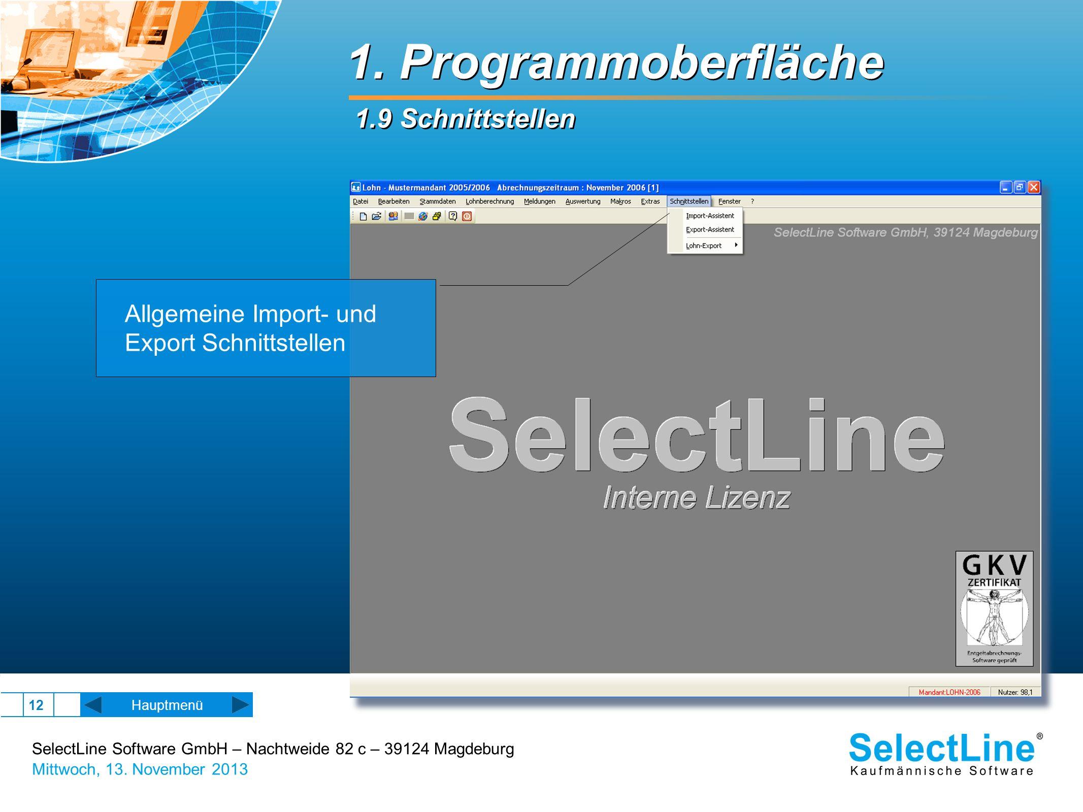 SelectLine Software GmbH – Nachtweide 82 c – 39124 Magdeburg Mittwoch, 13. November 2013 12 1. Programmoberfläche 1.9 Schnittstellen Hauptmenü Allgeme