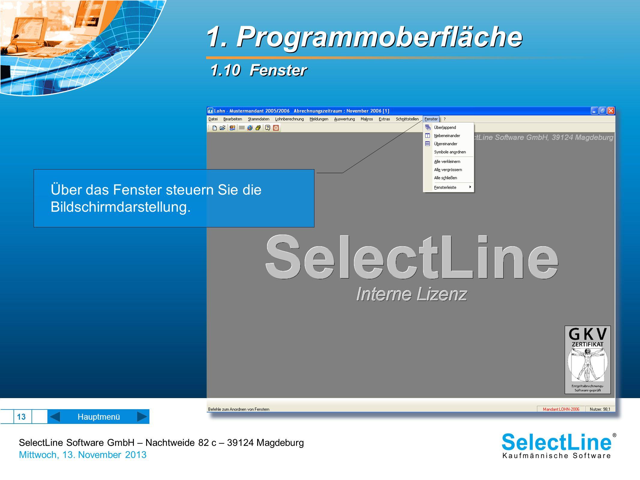 SelectLine Software GmbH – Nachtweide 82 c – 39124 Magdeburg Mittwoch, 13. November 2013 13 1. Programmoberfläche 1.10 Fenster Hauptmenü Über das Fens