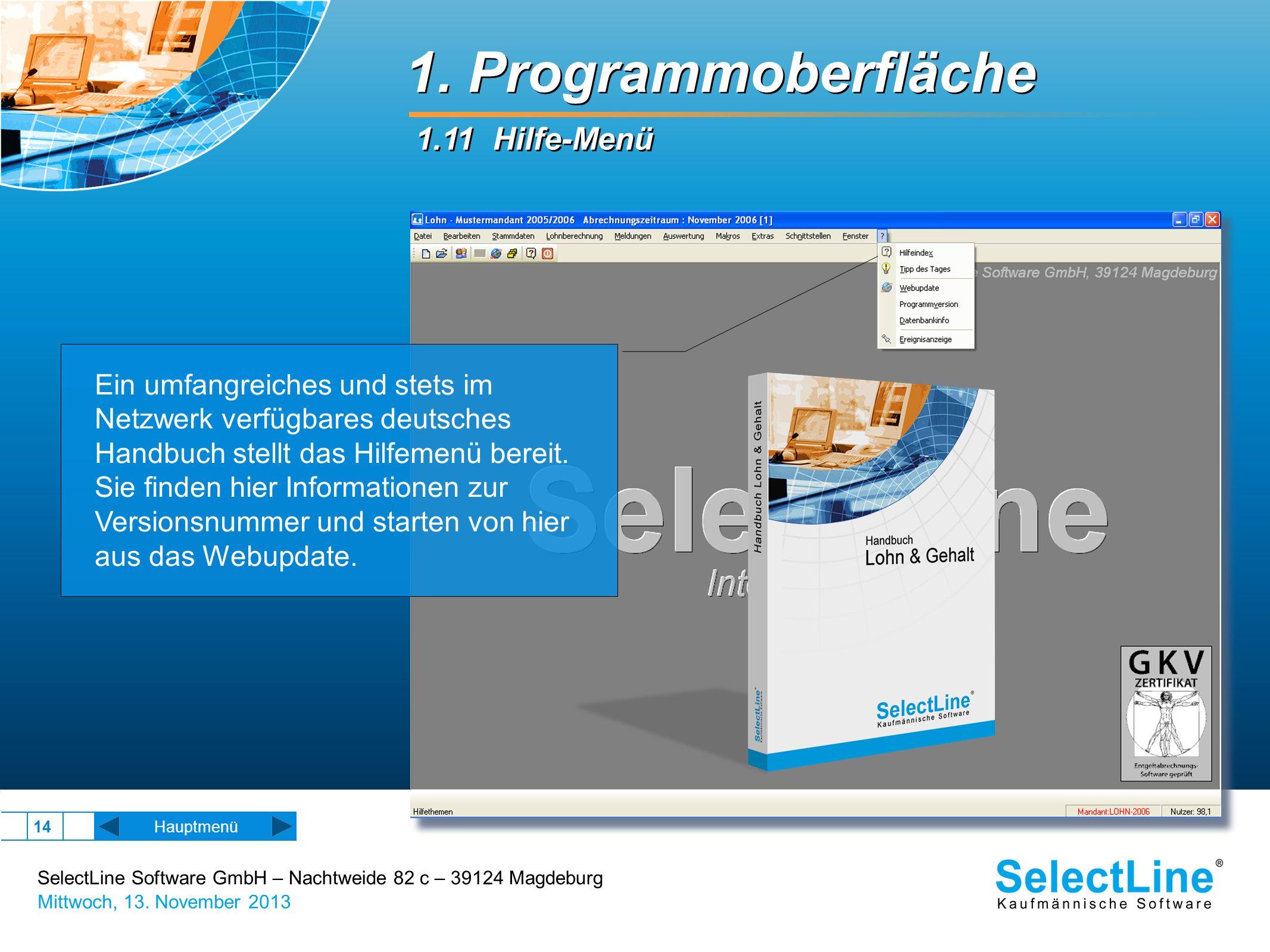 SelectLine Software GmbH – Nachtweide 82 c – 39124 Magdeburg Mittwoch, 13. November 2013 14 1. Programmoberfläche 1.11 Hilfe-Menü Hauptmenü Ein umfang