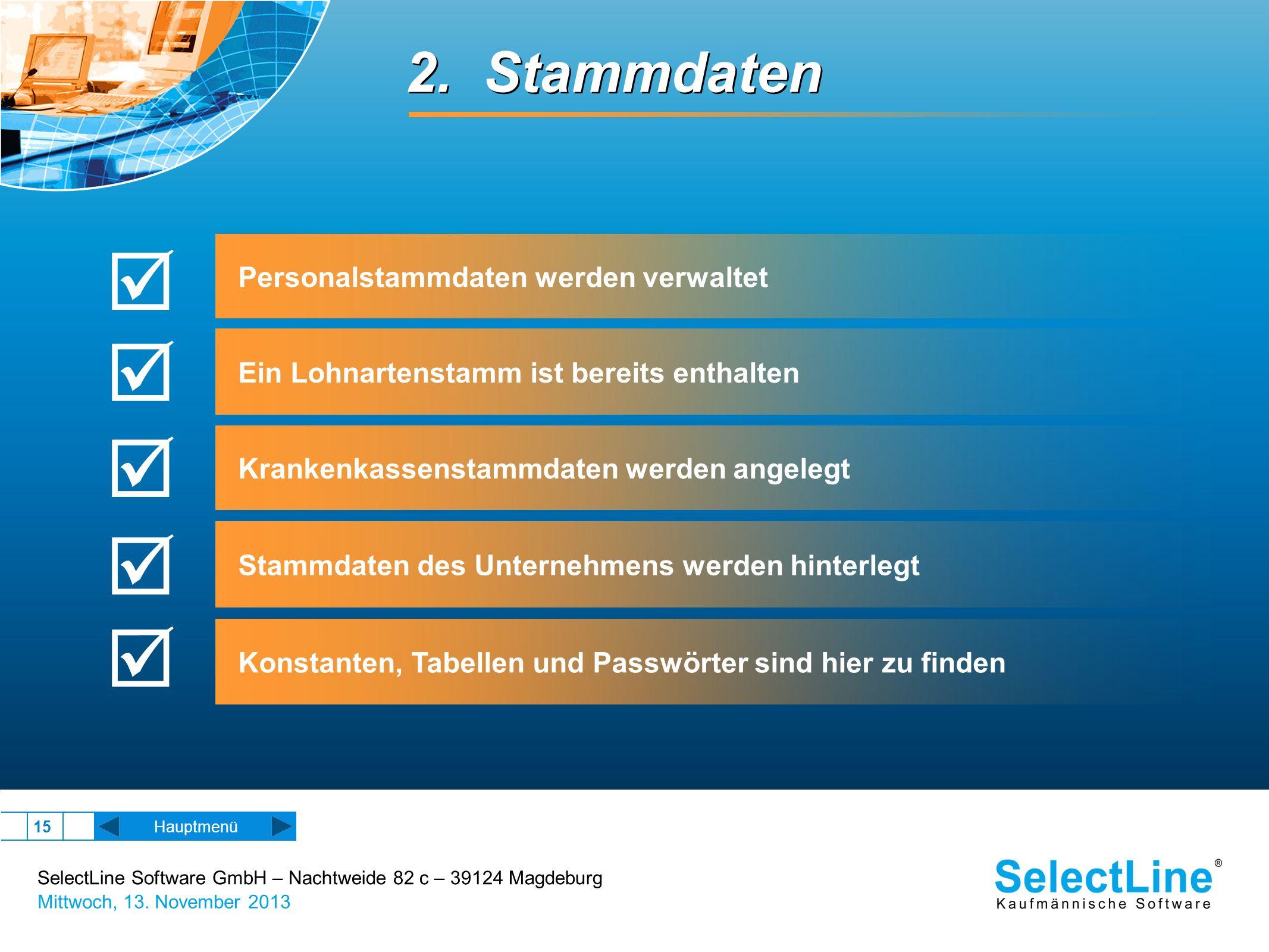 SelectLine Software GmbH – Nachtweide 82 c – 39124 Magdeburg Mittwoch, 13. November 2013 15 2. Stammdaten Hauptmenü Personalstammdaten werden verwalte