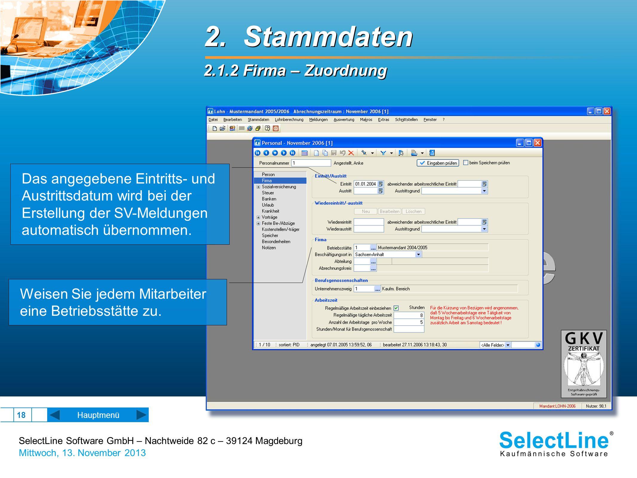 SelectLine Software GmbH – Nachtweide 82 c – 39124 Magdeburg Mittwoch, 13. November 2013 18 2. Stammdaten 2.1.2 Firma – Zuordnung 2. Stammdaten 2.1.2