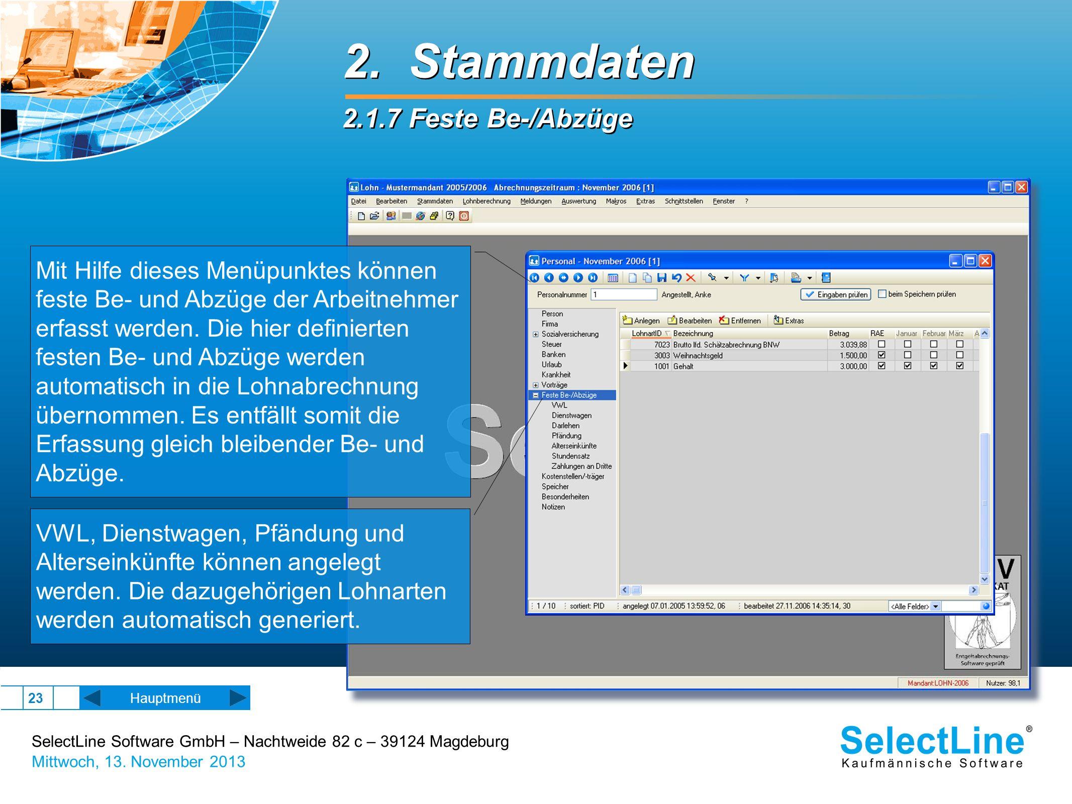 SelectLine Software GmbH – Nachtweide 82 c – 39124 Magdeburg Mittwoch, 13. November 2013 23 2. Stammdaten 2.1.7 Feste Be-/Abzüge 2. Stammdaten 2.1.7 F