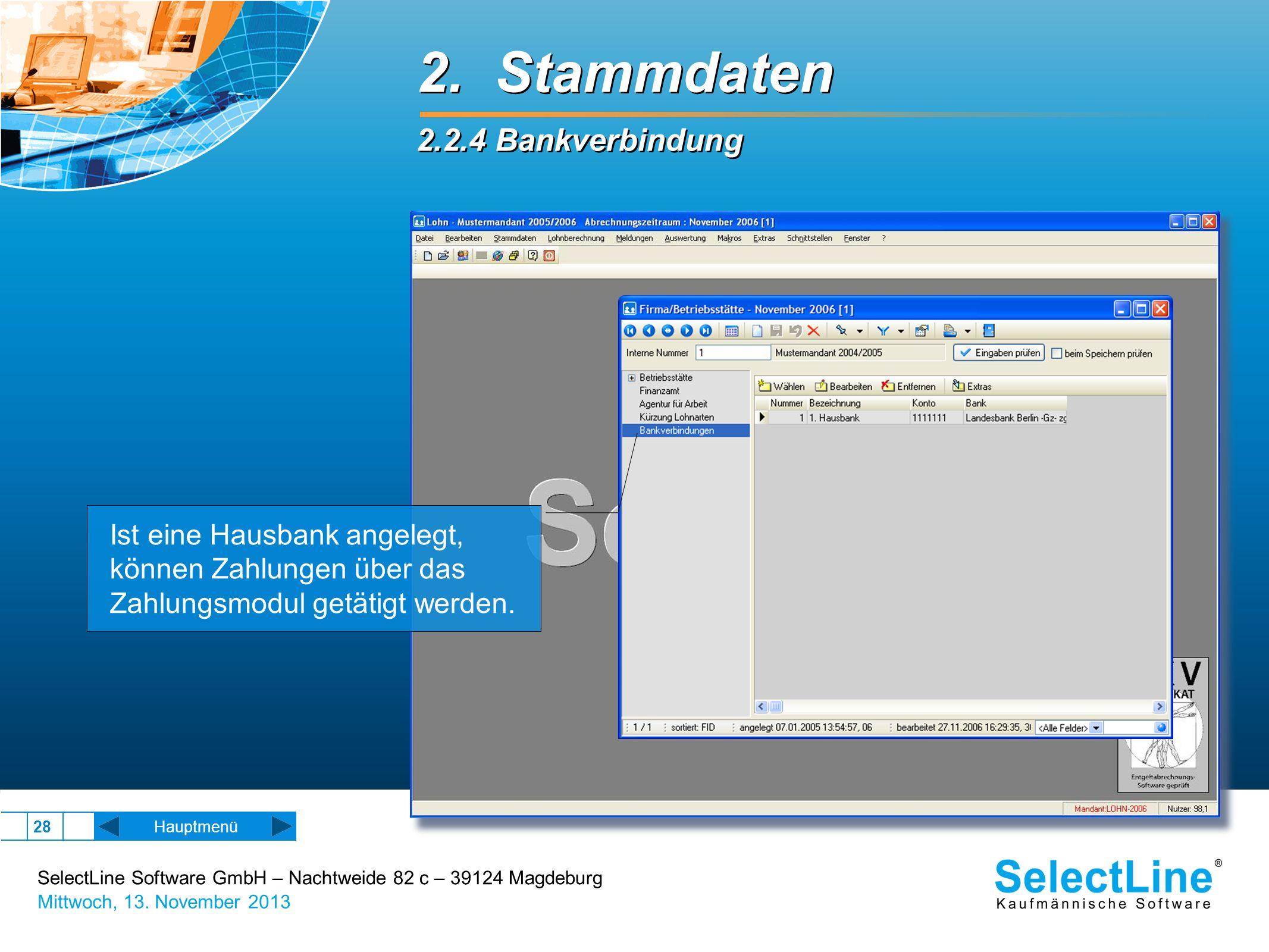 SelectLine Software GmbH – Nachtweide 82 c – 39124 Magdeburg Mittwoch, 13. November 2013 28 2. Stammdaten 2.2.4 Bankverbindung 2. Stammdaten 2.2.4 Ban