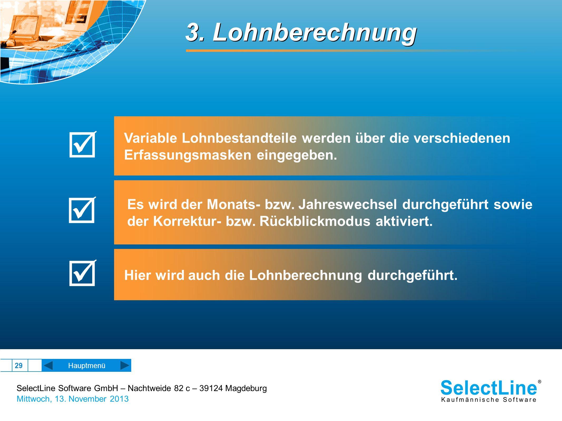 SelectLine Software GmbH – Nachtweide 82 c – 39124 Magdeburg Mittwoch, 13. November 2013 29 Hauptmenü 3. Lohnberechnung Variable Lohnbestandteile werd