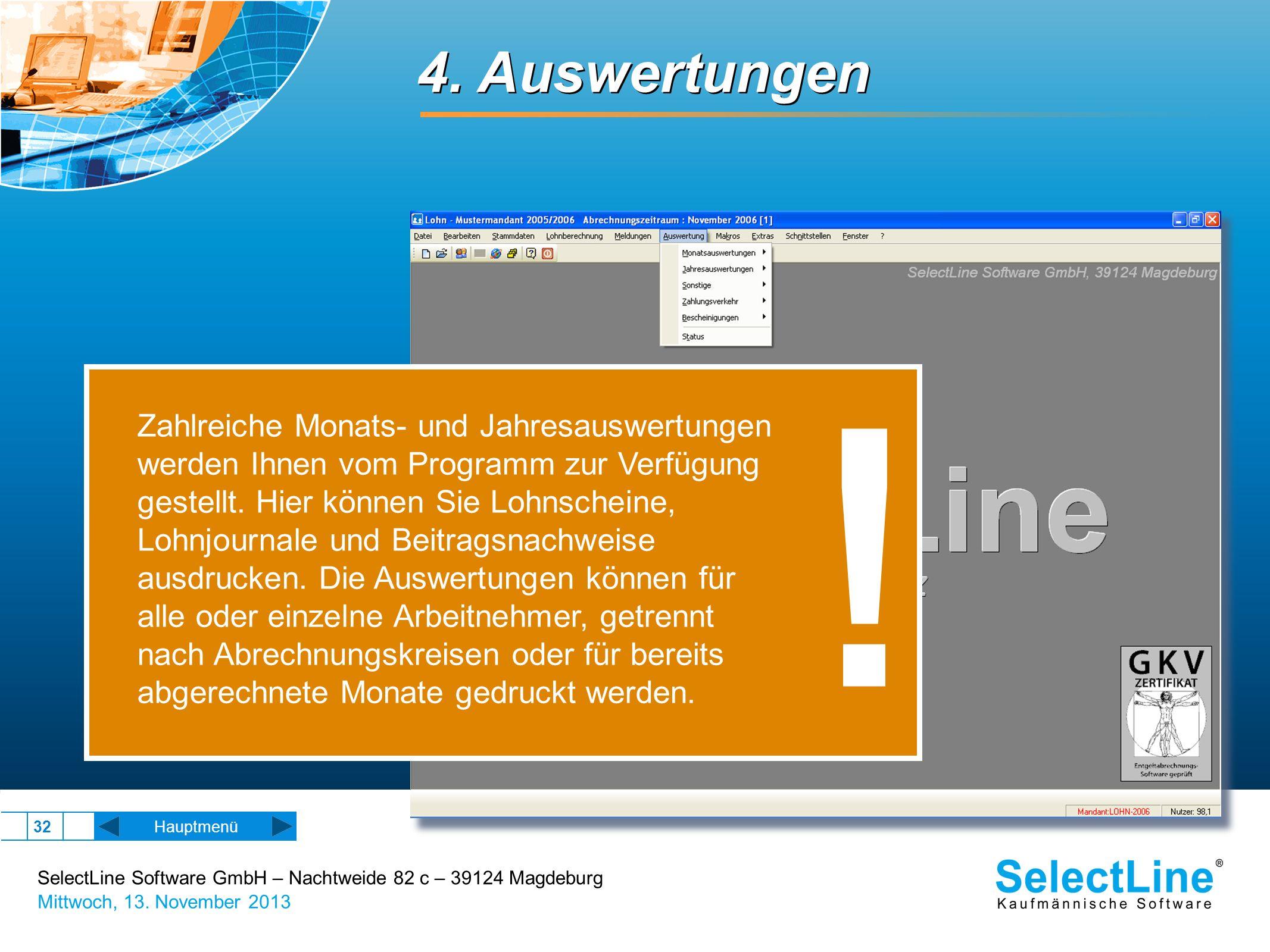 SelectLine Software GmbH – Nachtweide 82 c – 39124 Magdeburg Mittwoch, 13. November 2013 32 Hauptmenü 4. Auswertungen Zahlreiche Monats- und Jahresaus