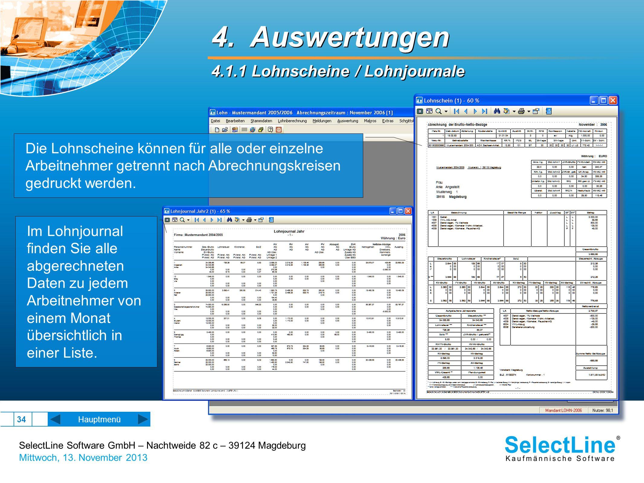 SelectLine Software GmbH – Nachtweide 82 c – 39124 Magdeburg Mittwoch, 13. November 2013 34 Hauptmenü 4. Auswertungen 4.1.1 Lohnscheine / Lohnjournale
