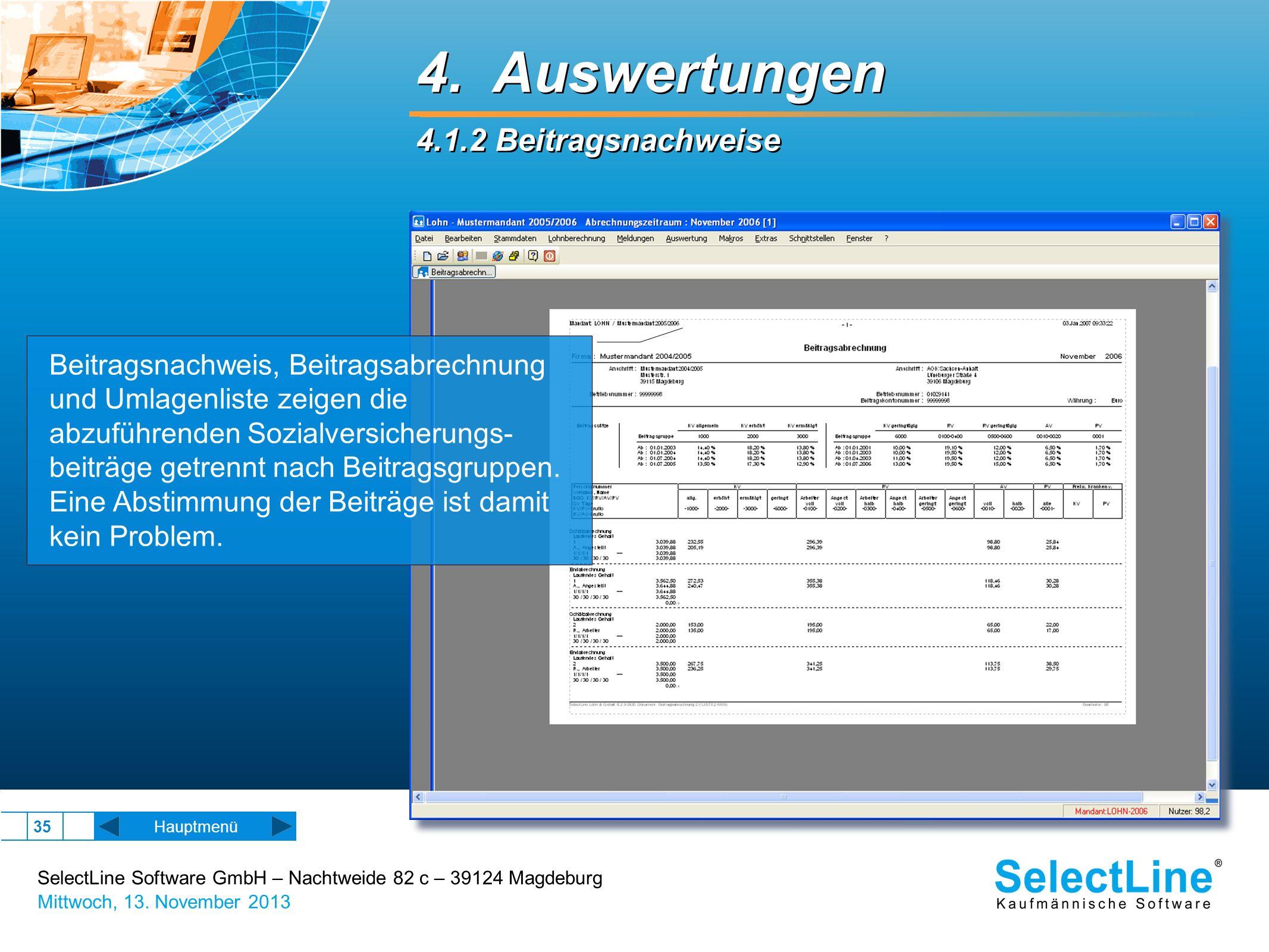 SelectLine Software GmbH – Nachtweide 82 c – 39124 Magdeburg Mittwoch, 13. November 2013 35 Hauptmenü 4. Auswertungen 4.1.2 Beitragsnachweise 4. Auswe