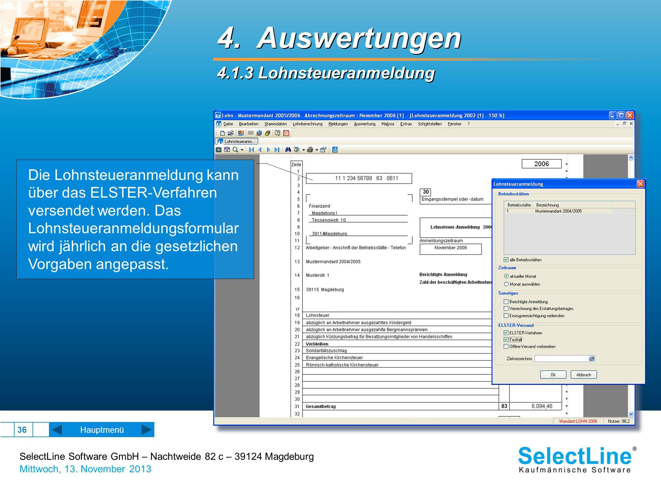 SelectLine Software GmbH – Nachtweide 82 c – 39124 Magdeburg Mittwoch, 13. November 2013 36 Hauptmenü 4. Auswertungen 4.1.3 Lohnsteueranmeldung 4. Aus