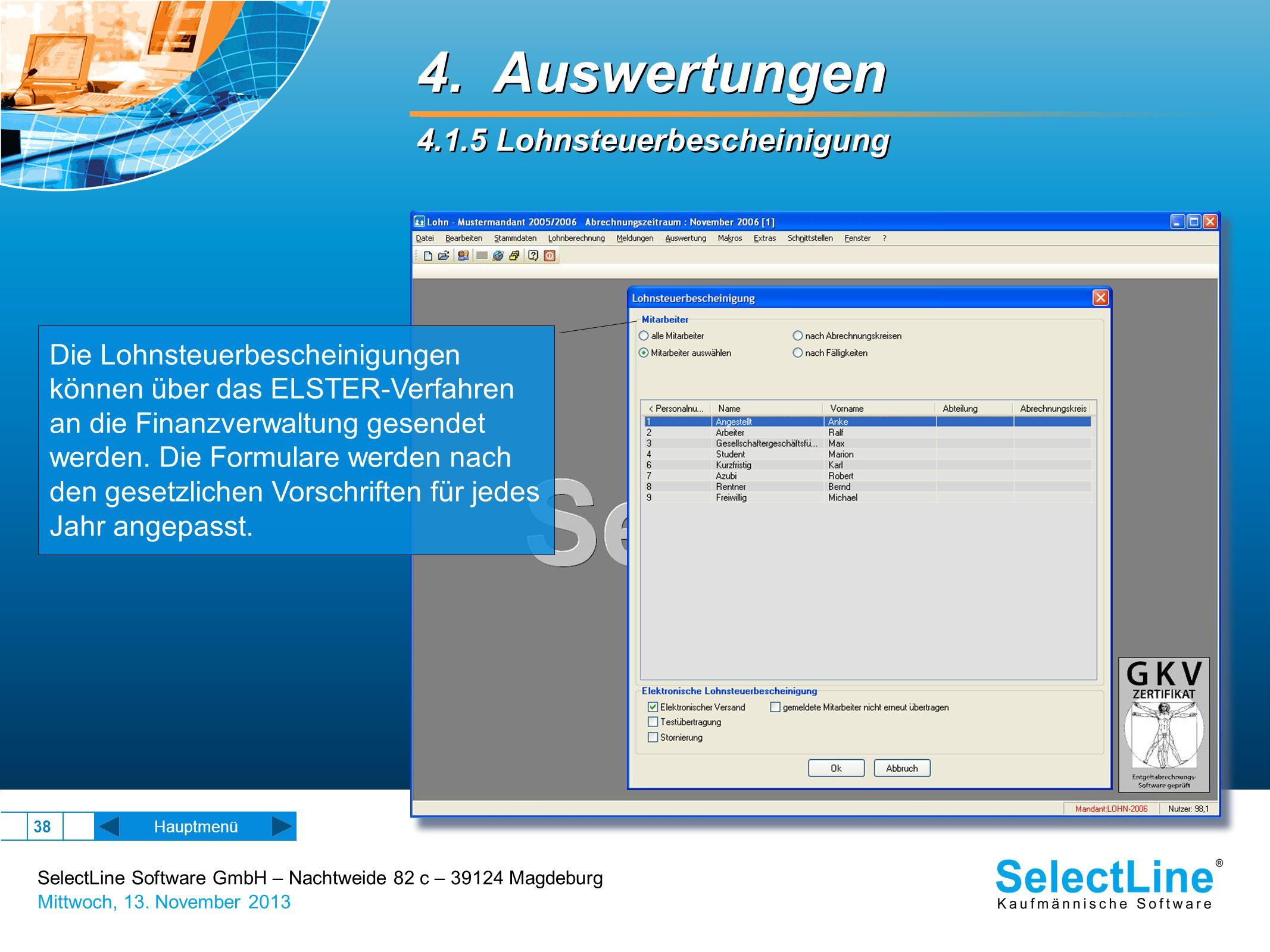 SelectLine Software GmbH – Nachtweide 82 c – 39124 Magdeburg Mittwoch, 13. November 2013 38 Hauptmenü 4. Auswertungen 4.1.5 Lohnsteuerbescheinigung 4.