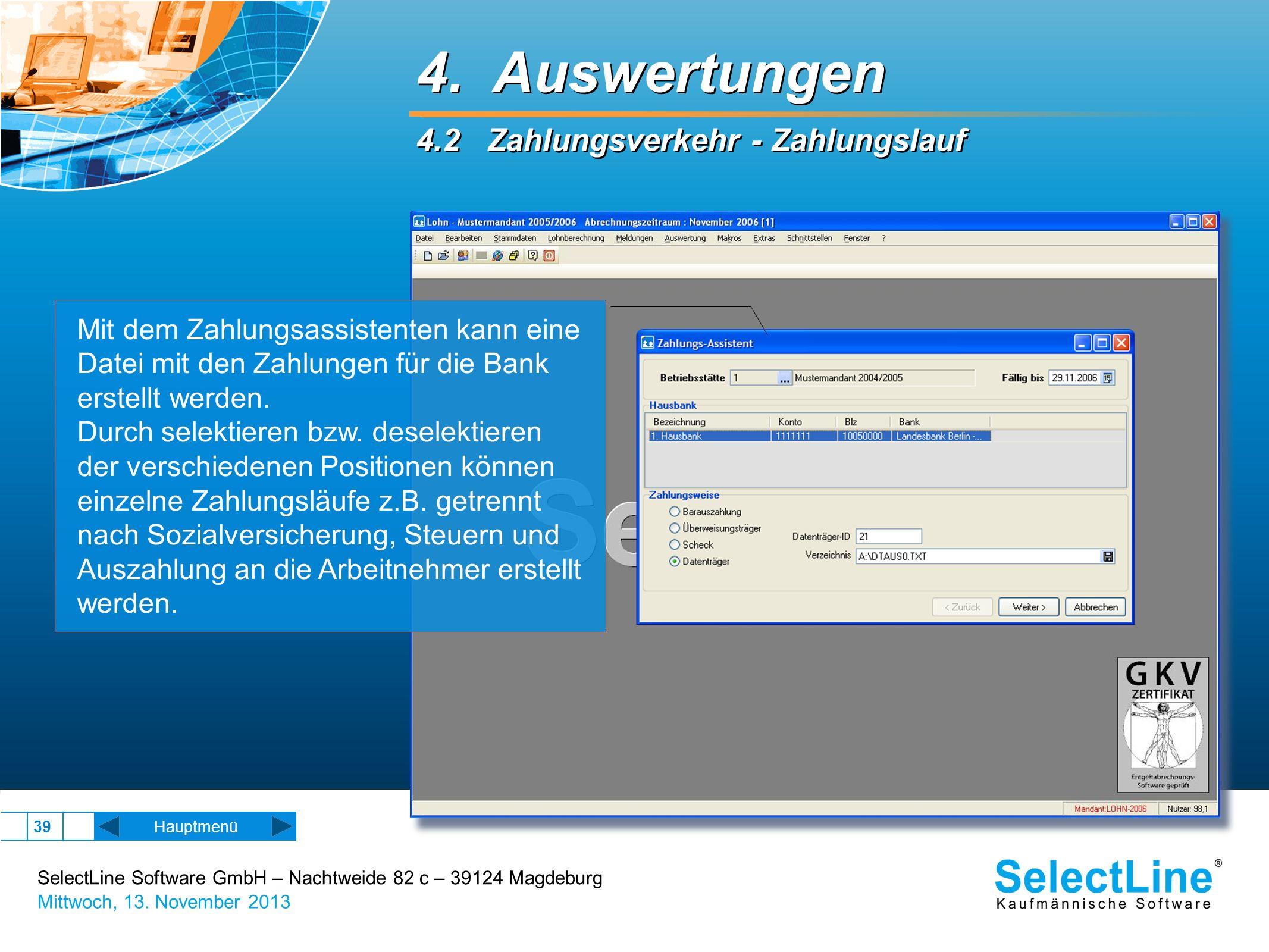 SelectLine Software GmbH – Nachtweide 82 c – 39124 Magdeburg Mittwoch, 13. November 2013 39 Hauptmenü 4. Auswertungen 4.2 Zahlungsverkehr - Zahlungsla