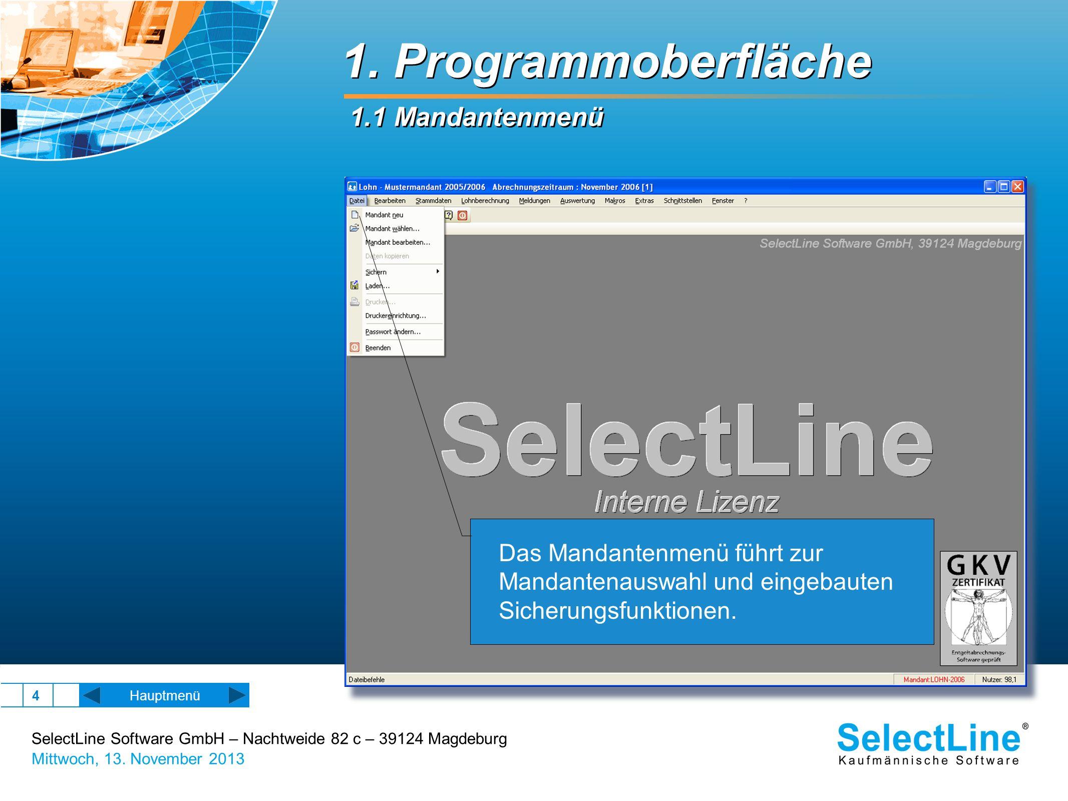 SelectLine Software GmbH – Nachtweide 82 c – 39124 Magdeburg Mittwoch, 13. November 2013 4 1. Programmoberfläche 1.1 Mandantenmenü Hauptmenü Das Manda