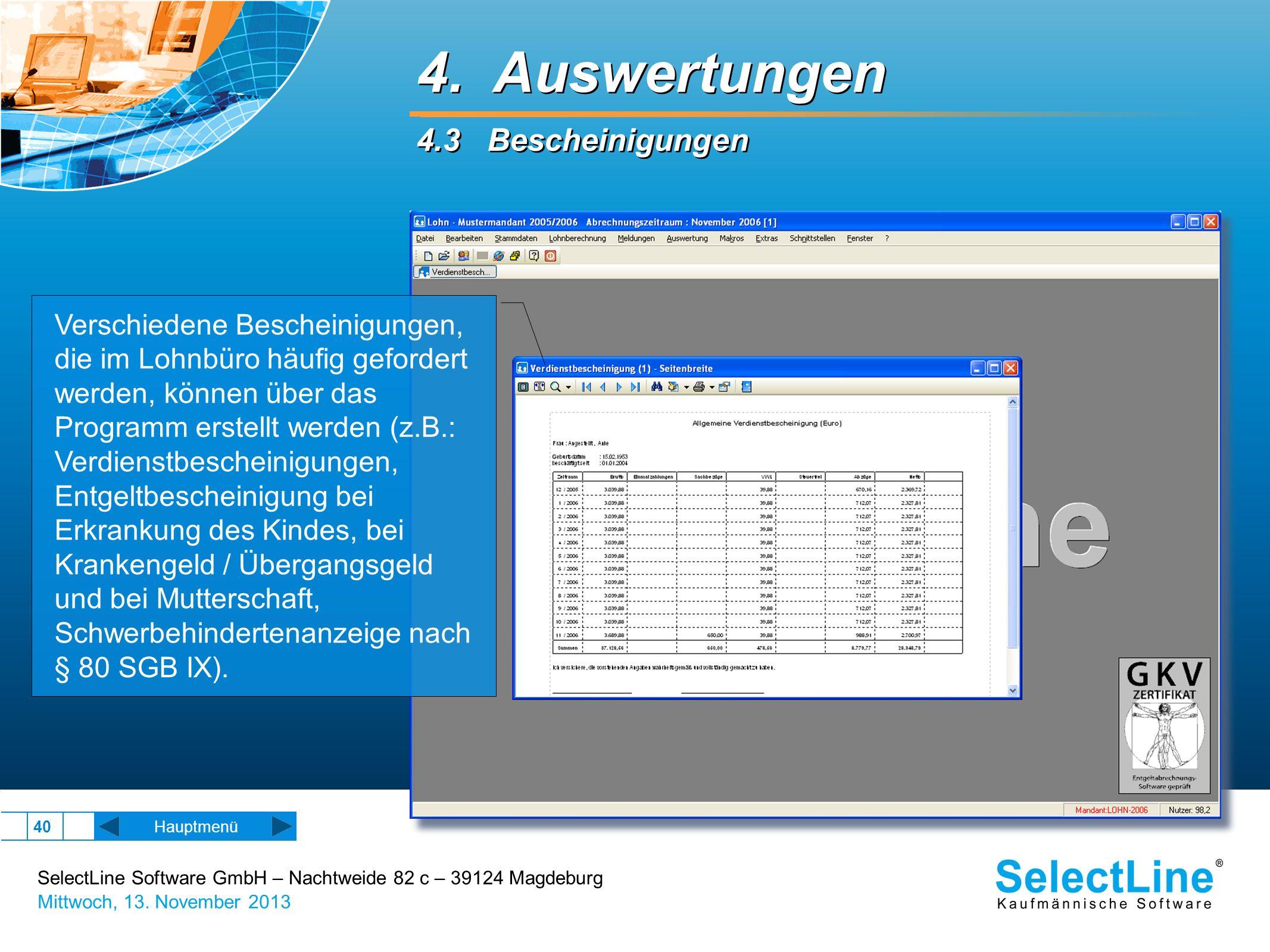 SelectLine Software GmbH – Nachtweide 82 c – 39124 Magdeburg Mittwoch, 13. November 2013 40 Hauptmenü 4. Auswertungen 4.3 Bescheinigungen 4. Auswertun