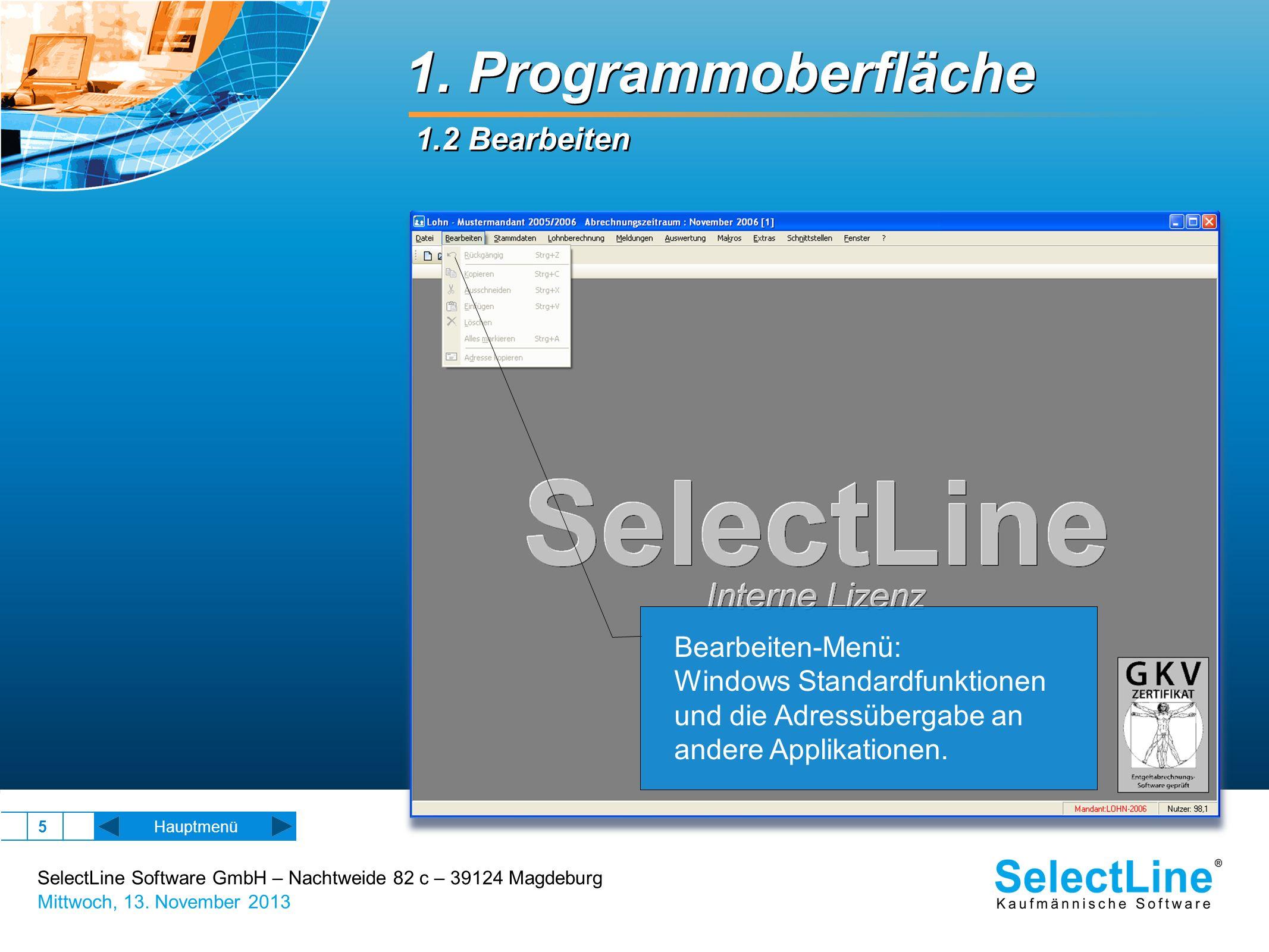 SelectLine Software GmbH – Nachtweide 82 c – 39124 Magdeburg Mittwoch, 13. November 2013 5 1. Programmoberfläche 1.2 Bearbeiten Hauptmenü Bearbeiten-M