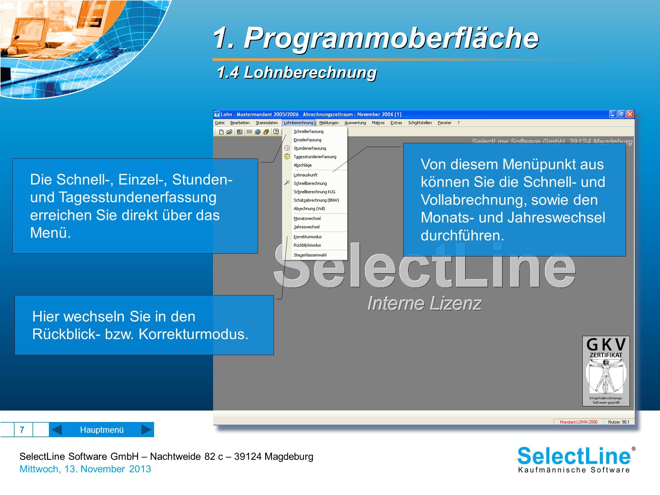 SelectLine Software GmbH – Nachtweide 82 c – 39124 Magdeburg Mittwoch, 13. November 2013 7 1. Programmoberfläche 1.4 Lohnberechnung Hauptmenü Die Schn