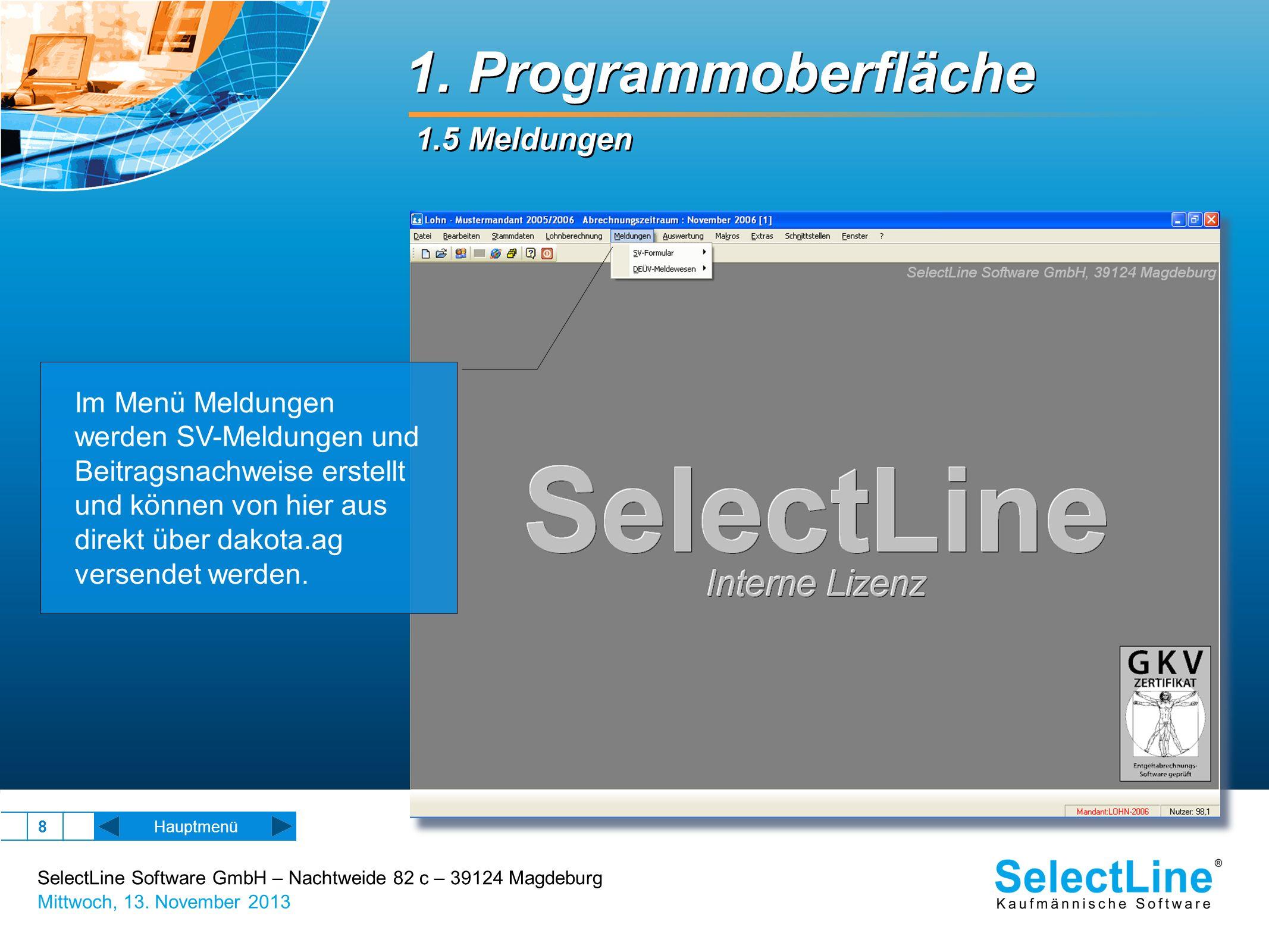 SelectLine Software GmbH – Nachtweide 82 c – 39124 Magdeburg Mittwoch, 13. November 2013 8 1. Programmoberfläche 1.5 Meldungen Hauptmenü Im Menü Meldu