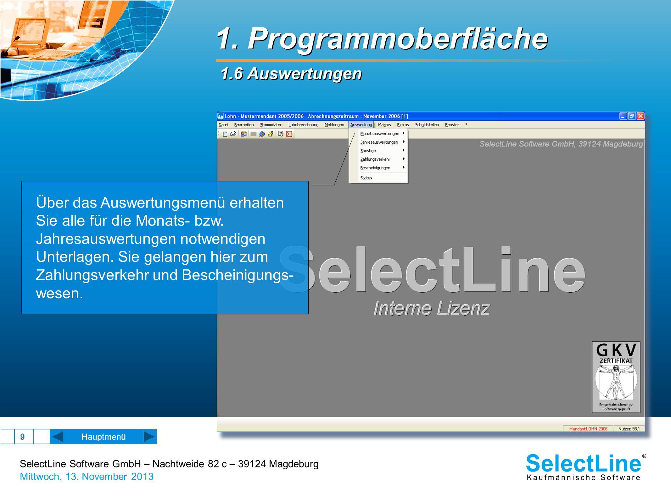 SelectLine Software GmbH – Nachtweide 82 c – 39124 Magdeburg Mittwoch, 13. November 2013 9 1. Programmoberfläche 1.6 Auswertungen Hauptmenü Über das A