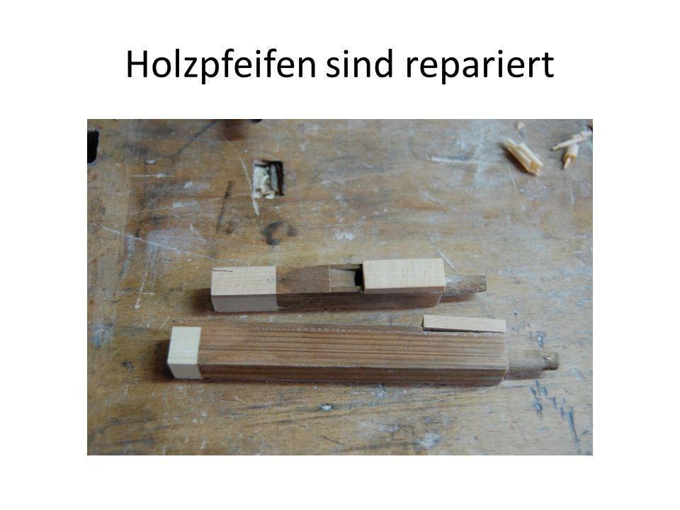 Holzpfeifen sind repariert