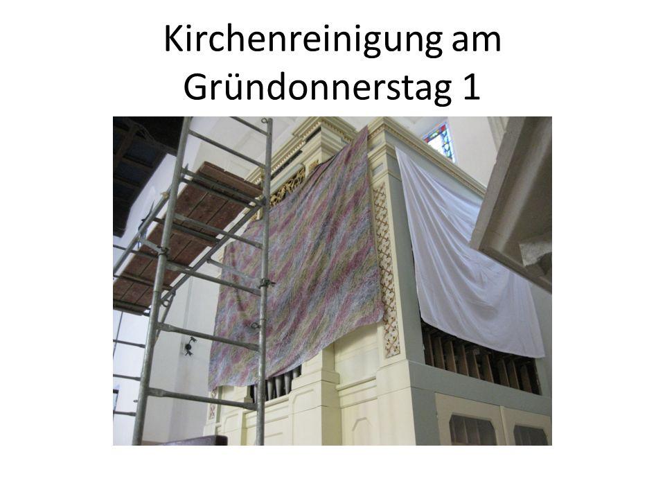 Kirchenreinigung am Gründonnerstag 1