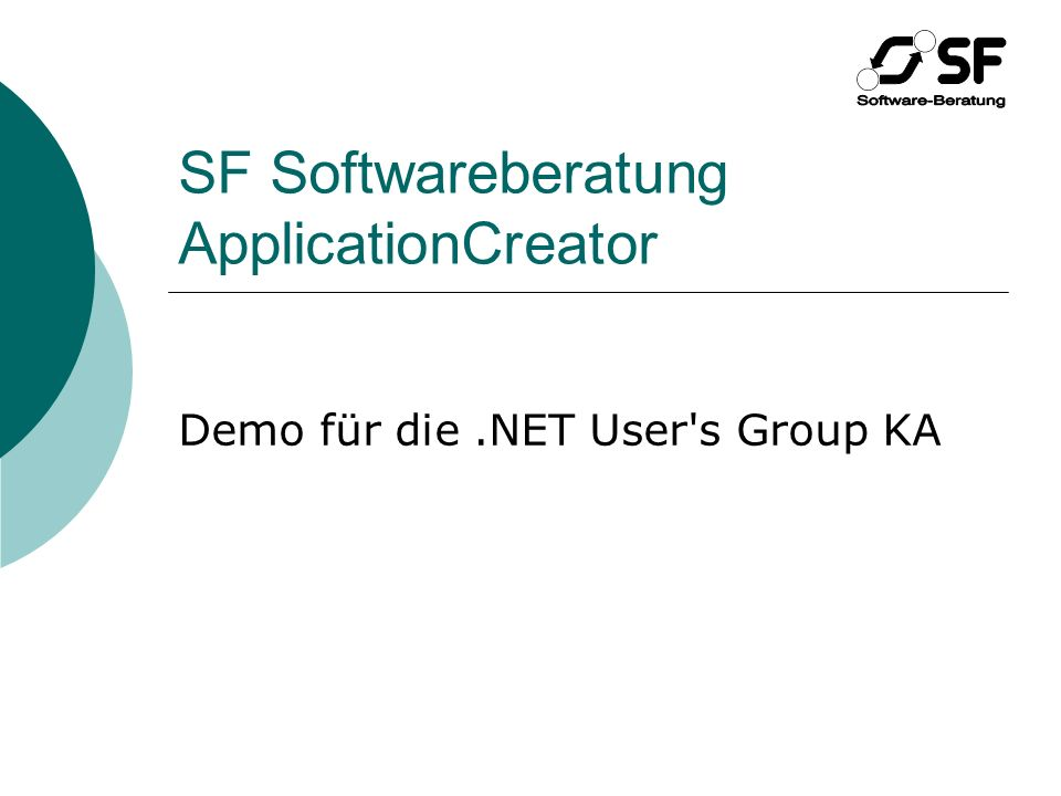 SF Softwareberatung ApplicationCreator Demo für die.NET User s Group KA