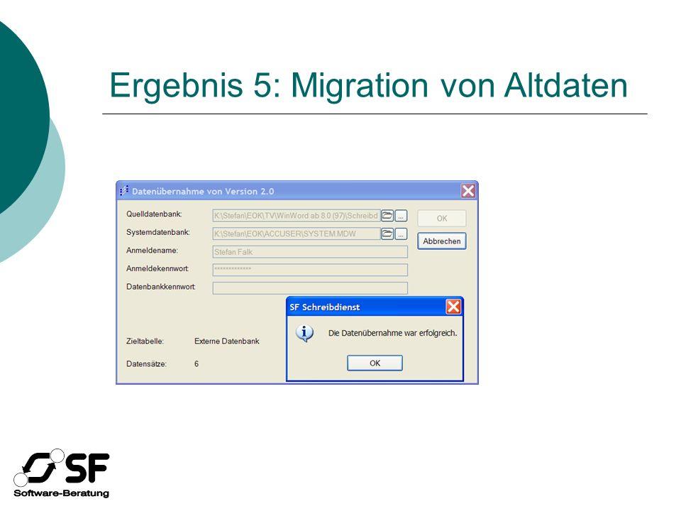 Ergebnis 5: Migration von Altdaten