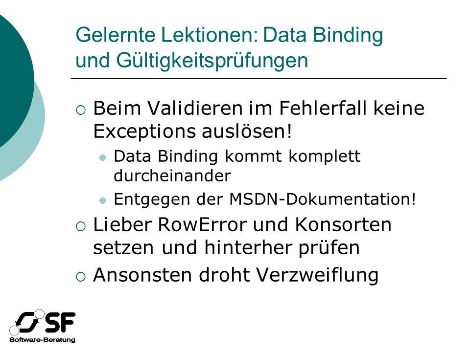 Gelernte Lektionen: Data Binding und Gültigkeitsprüfungen Beim Validieren im Fehlerfall keine Exceptions auslösen.