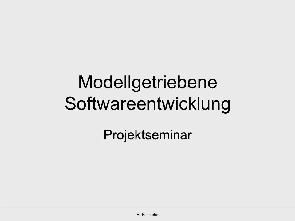 H. Fritzsche Modellgetriebene Softwareentwicklung Projektseminar
