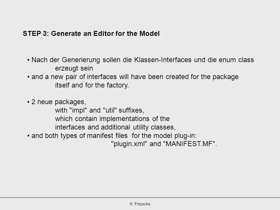 H. Fritzsche Nach der Generierung sollen die Klassen-Interfaces und die enum class erzeugt sein and a new pair of interfaces will have been created fo