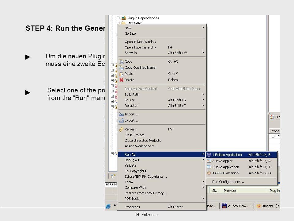 H. Fritzsche Um die neuen Plugins zu testen, muss eine zweite Eclipse-Instanz gestartet werden. STEP 4: Run the Generated Editor Select one of the pro
