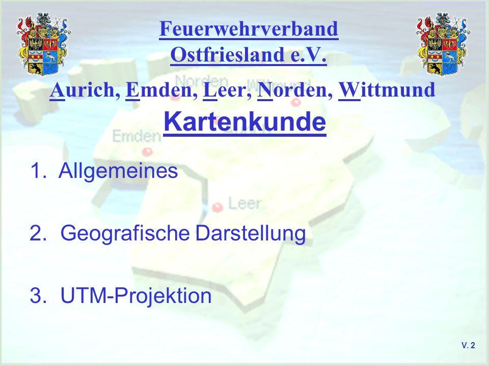 Feuerwehrverband Ostfriesland e.V. UTM-Projektion Zonenfelder V. 13
