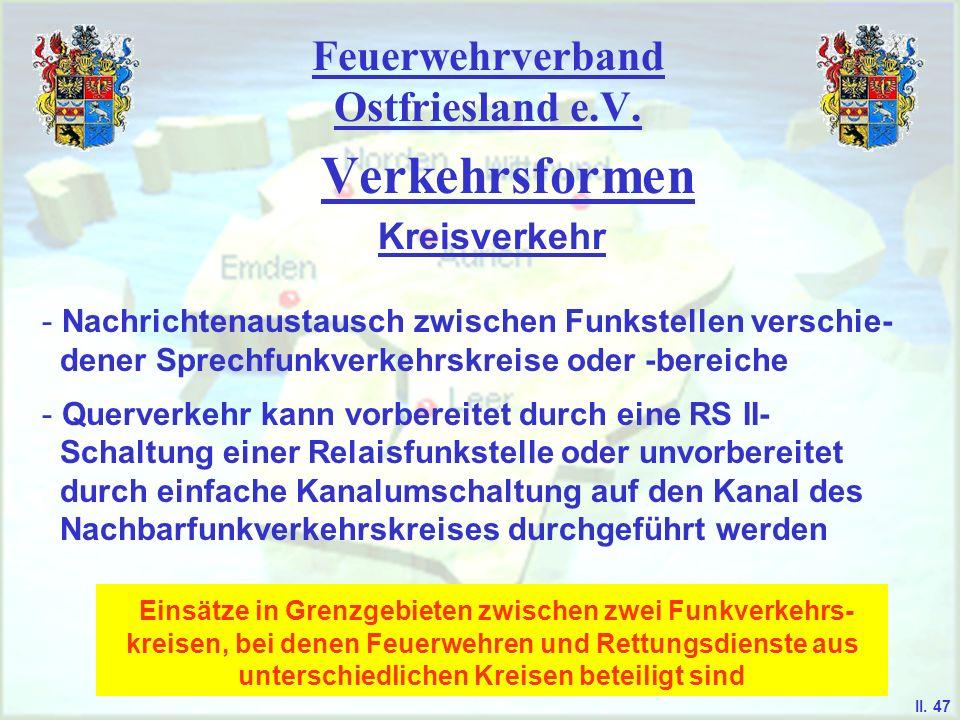 Feuerwehrverband Ostfriesland e.V. Verkehrsformen Querverkehr II. 46